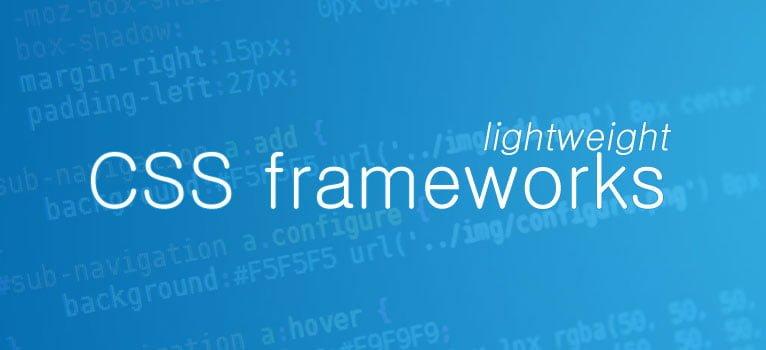 Top 10 lightweight CSS frameworks for building fast websites in 2018